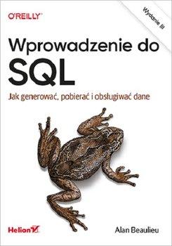 Wprowadzenie do SQL - Wprowadzenie do SQL Jak generować pobierać i obsługiwać daneAlan Beaulieu
