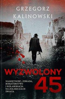 Wyzwolony 45 - Wyzwolony 45Grzegorz Kalinowski