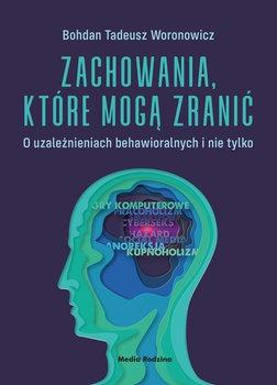 Zachowania ktore moga zranic - Zachowania które mogą zranićBohdan Woronowicz