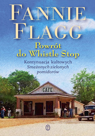 Powrot do Whistle Stop - Powrót do Whistle StopFannie Flagg
