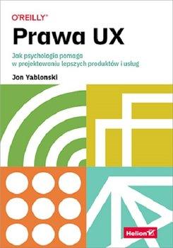 Prawa UX - Prawa UX. Jak psychologia pomaga w projektowaniu lepszych produktów i usług