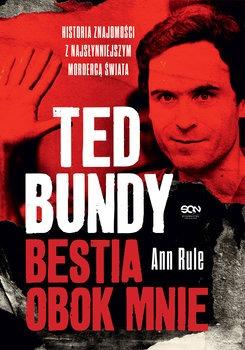 Ted Bundy - Ted Bundy Bestia obok mnieAnn Rule