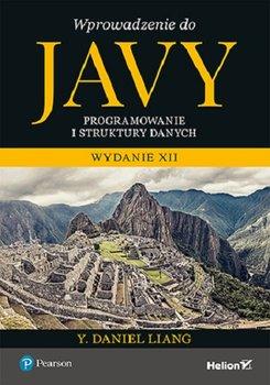 Wprowadzenie do Javy - Wprowadzenie do Javy Programowanie i struktury danych Y Daniel Liang