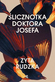 slicznotka doktora Josefa - Ślicznotka doktora JosefaZyta Rudzka