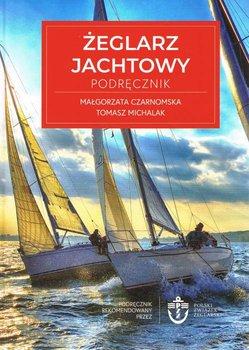 zeglarz jachtowy - Żeglarz jachtowy PodręcznikCzarnomska Małgorzata Michalak Tomasz