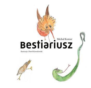 Bestiariusz - BestiariuszMichał Komar
