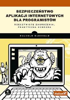 Bezpieczenstwo aplikacji internetowych - Bezpieczeństwo aplikacji internetowych dla programistów Mcdonald Malcolm