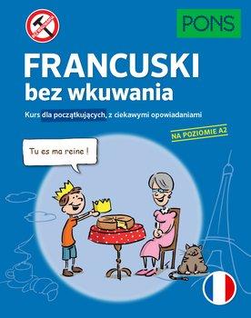 Francuski bez wkuwania - Francuski bez wkuwania