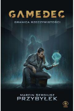 Gamedec - Gamedec tom 1 Granica rzeczywistościMarcin Przybyłek