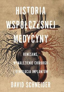 Historia wspolczesnej medycyny - Historia współczesnej medycyny Renesans wynalezienie chirurgii i rewolucja implantówDavid Schneider