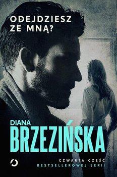 Odejdziesz ze mna - Odejdziesz ze mnąDiana Brzezińska