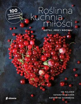 Roslinna kuchnia milosci - Roślinna kuchnia miłości Gotuj jedz kochaj