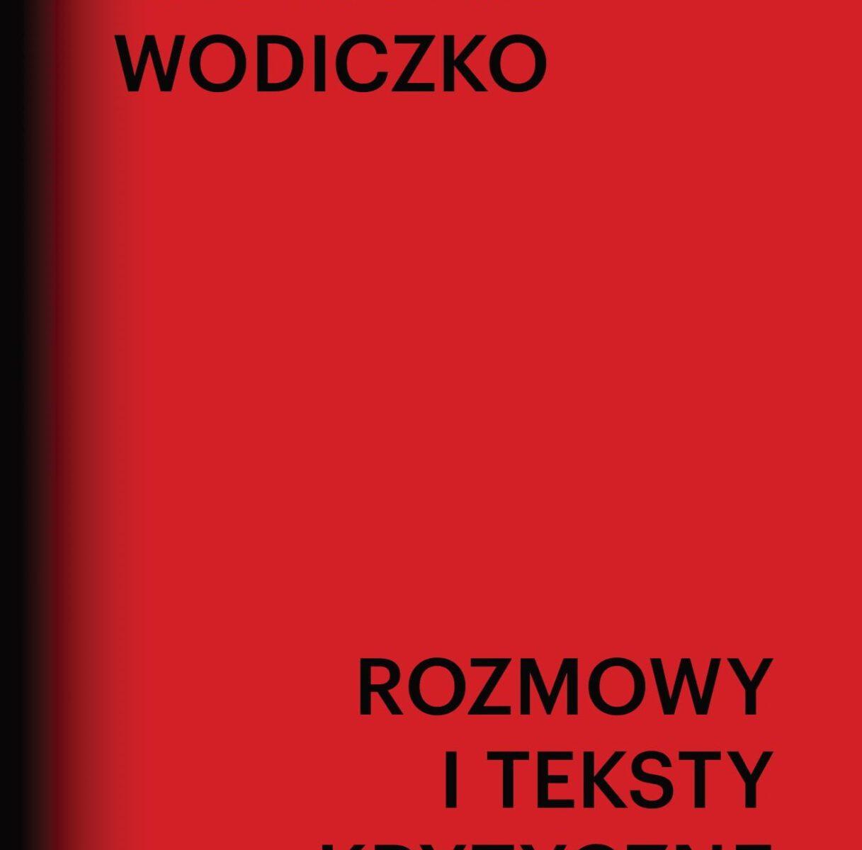 Rozmowy i teksty krytyczne - Rozmowy i teksty krytyczneKrzysztof Wodiczko