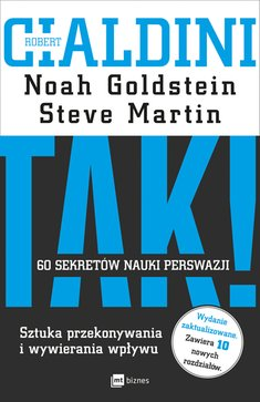 TAK 60 sekretow nauki perswazji - TAK 60 sekretów nauki perswazjiRobert B Cialdini Noah Goldstein Steve Martin