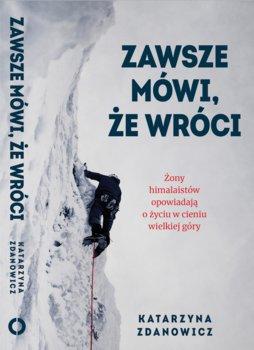 Zawsze mowi ze wroci - Zawsze mówi że wróciKatarzyna Zdanowicz