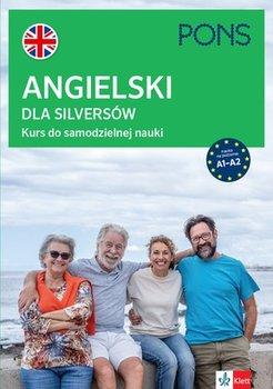 Angielski dla silversow - Angielski dla silversów Kurs do samodzielnej nauki Poziom podstawowy A1–A2