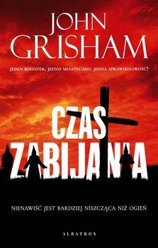 Czas zabijania - Czas zabijaniaJohn Grisham