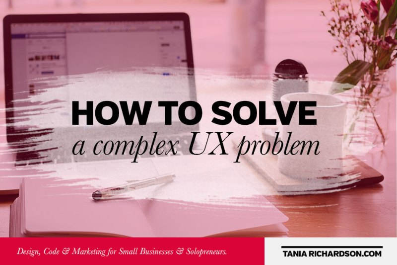 How to solve complex UX problems.