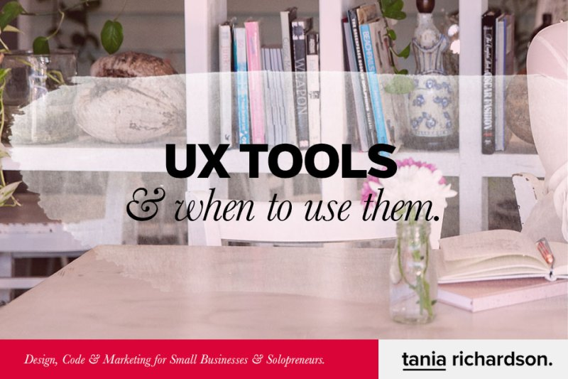 UX Tools and when to use them.
