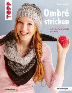 Ombré stricken Stylische Farbverläufe ganz easy TOPP 6968 | ISBN 9783772469688 kreativ.kompakt., Softcover, 32 Seiten, 17 x 22 cm