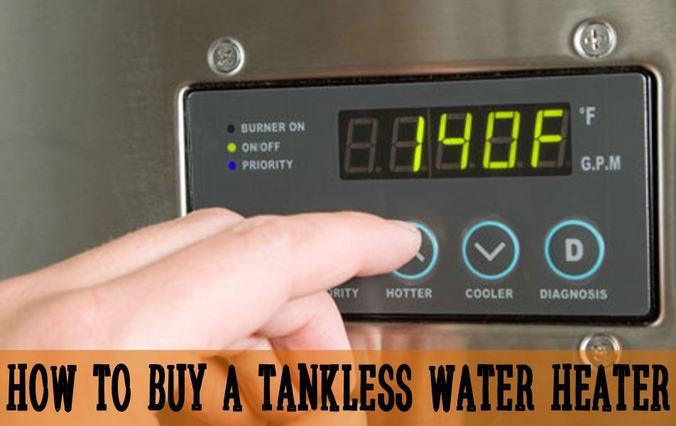 How To Buy A Tankless Water Heater