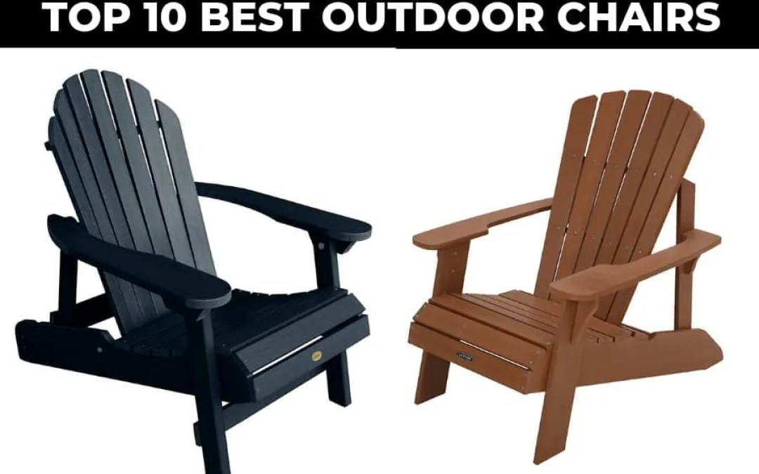 10 Best Outdoor Chairs -Patio, Adirondack Reviews (2019)