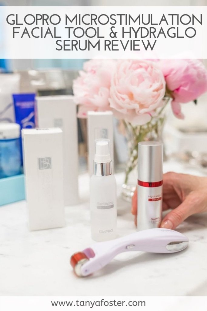 GloPRO microstimulation facial tool & Hydraglo serum review featured by top US beauty blogger, Tanya Foster