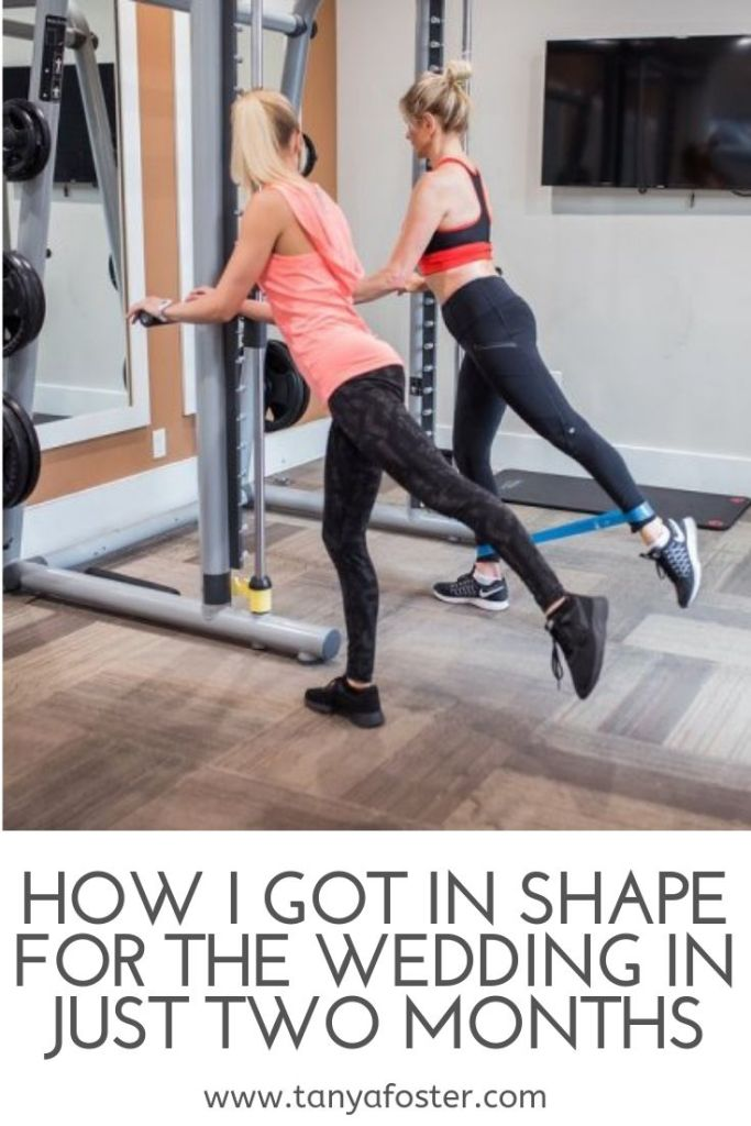 How I got in shape for the wedding in just 2 months!