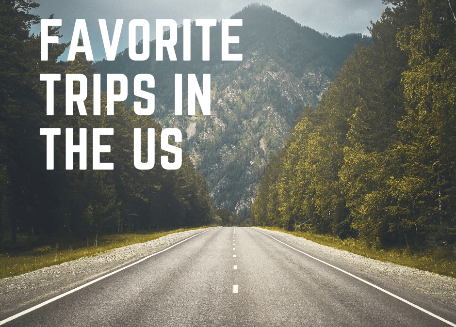 Favorite Trips in the US