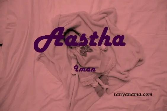 arti nama Aastha