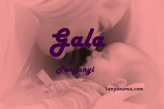 arti nama Gala