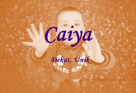 arti nama Caiya