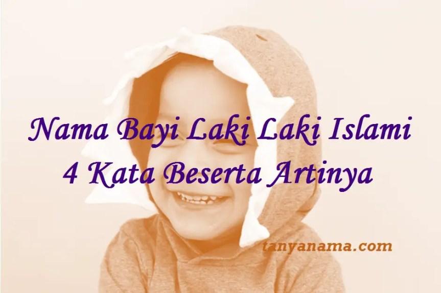 nama bayi laki laki islami 4 kata