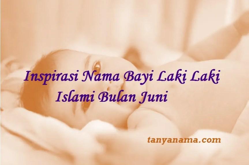 Nama Bayi Laki Laki Islami Bulan Juni