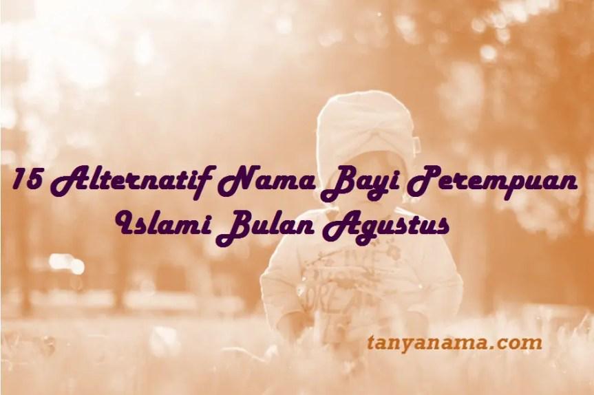 Nama Bayi Perempuan Islami Bulan Agustus