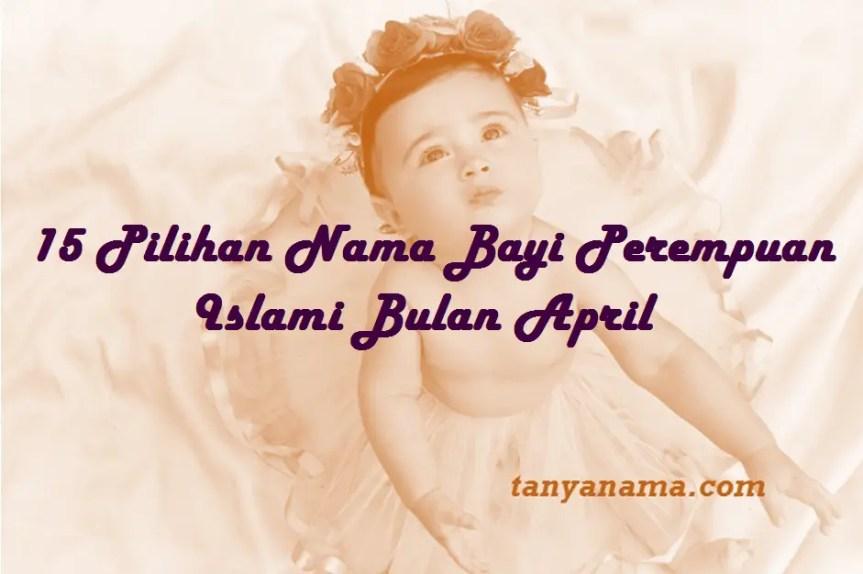 Nama Bayi Perempuan Islami Bulan April