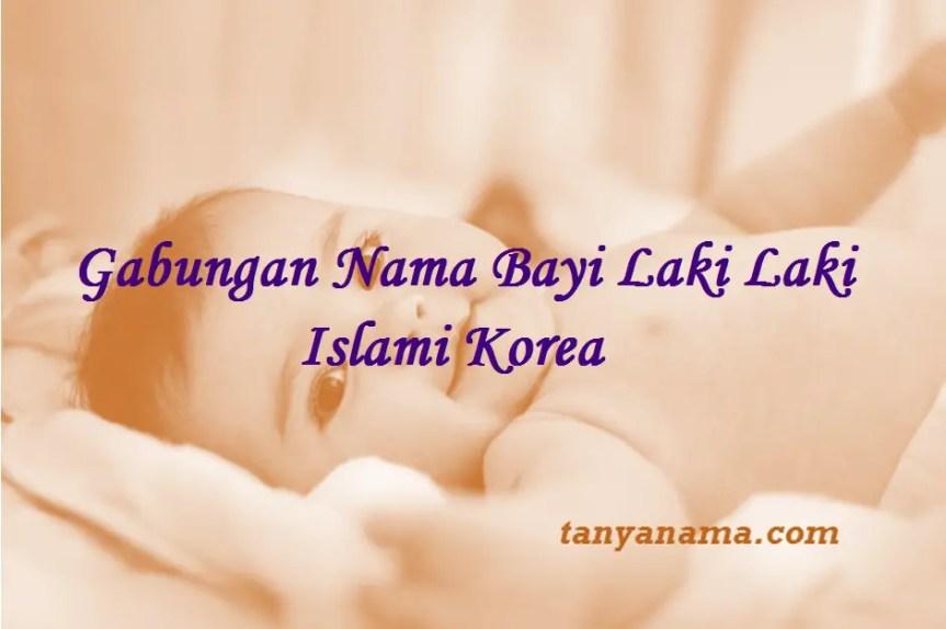 Nama Bayi Laki Laki Islami Korea