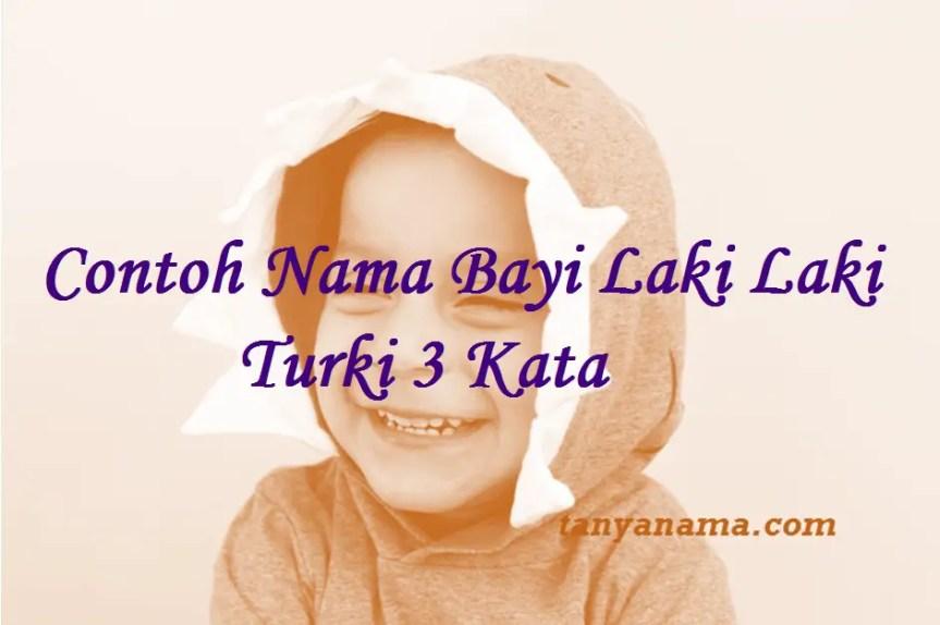 Nama Bayi Laki Laki Turki 3 Kata