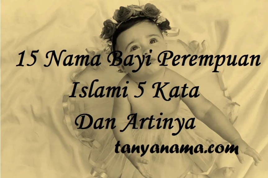 Nama Bayi Perempuan Islami 5 Kata Dan Artinya