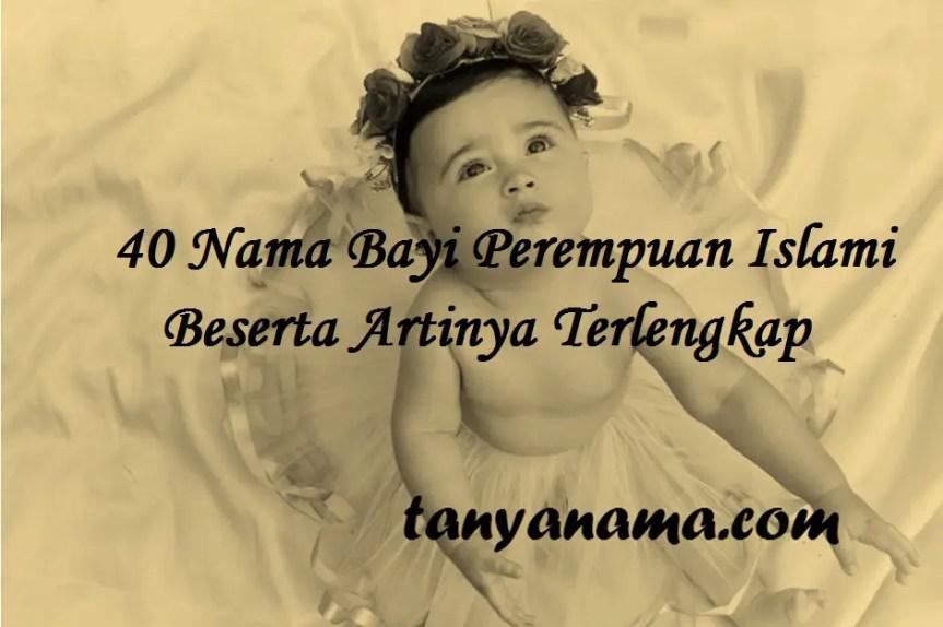 Nama Bayi Perempuan Islami Beserta Artinya