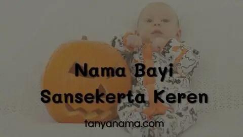 Nama Bayi Sansekerta Keren