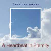 SAMARPAN SPEAKS: A Heartbeat in Eternity