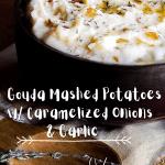 Pinterest graphic for Gouda Mashed Potatoes w/ Caramelized Onion & Garlic.