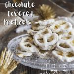 Pinterest graphic for Eggnog White Chocolate Covered Pretzels.