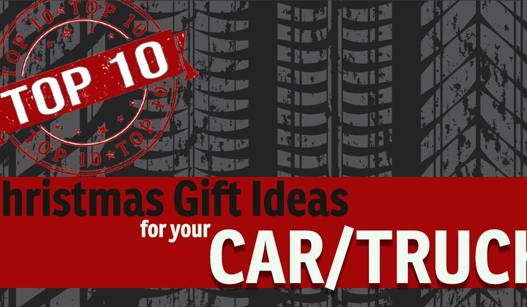 10 Christmas Gift Ideas For Your Car/Truck