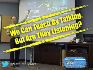 We Can Teach By Talking, But Are They Listening?