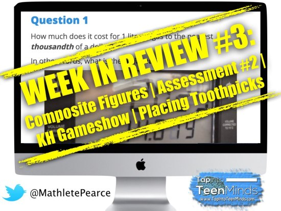 Week In Review #3 - Composite Figures, Gas Guzzler, Placing Toothpicks, Best Triangle