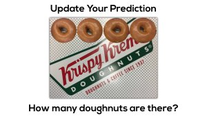 Krispy Kreme Donut Delight - Primary Act 2 Scene 1 - Update Your Prediction 1