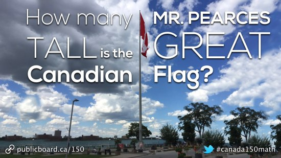 Canada 150 Math Challenge - How many Mr Pearces Tall is the Great Canadian Flag 2