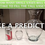 Estimation 180 - How Many Small Vases Fit in the Large Vase?